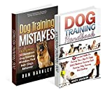Dog Training Box Set: 55 Essential Skills and Disastrous Mistakes For Training Your Dog With Obedience Training, Crate Training, Potty Training And Barking ... Training, Dog Training Guide, Dog Behavior)