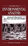 img - for Handbook of Environmental Analysis: Chemical Pollutants in Air, Water, Soil, and Solid Wastes book / textbook / text book