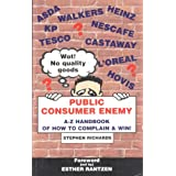 PUBLIC consumer ENEMY: A-Z of how to complain and win!by Stephen Richards