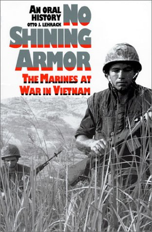 No Shining Armor: The Marines at War in Vietnam: An Oral History PDF