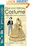 Folk and Festival Costume: A Historic...