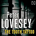 The Tooth Tattoo: Peter Diamond, Book 13 (       UNABRIDGED) by Peter Lovesey Narrated by Michael Tudor Barnes