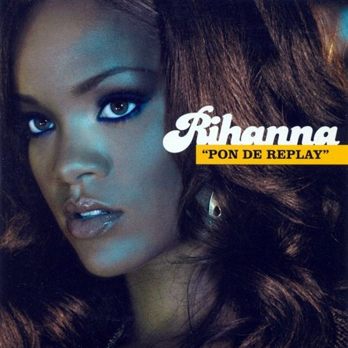 Rihanna - Pon De Replay (CDS) - Zortam Music