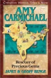 img - for Amy Carmichael: Rescuer of Precious Gems (Christian Heroes: Then & Now) book / textbook / text book