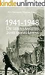 1941 - 1948: Die sieben l�ngsten Jahr...