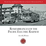 PERYHS Monograph 9: Alan K. Weeks, Remembrances of the Pacific Electric Railway (Pacific Electric Railway Historical Society Monographs) (Volume 9)