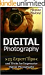 Digital Photography: 23 Expert Tips a...