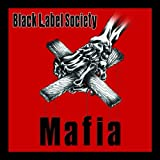 Mafia ~ Black Label Society
