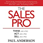 The Sales Pro: Think Like a Pro, Act Like a Pro, Sell Like a Pro Hörbuch von Paul Anderson Gesprochen von: Paul Anderson