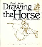 Drawing the horse: Gaits, points, and confirmation (0442263171) by Brown, Paul