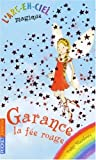echange, troc Daisy Meadows - L'Arc-en-Ciel magique, Tome 1 : Garance, la fée rouge