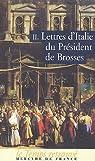 Lettres d'Italie du Président de Brosses : Tome 2 par Charles de Brosses