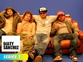 Dirty Sanchez - Season 1