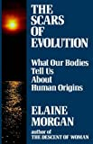 The Scars of Evolution (0285629964) by Elaine Morgan
