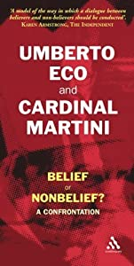 Belief or Non-Belief?: A Confrontation 1st (first) edition by Eco, Umberto, Martini, Carlo Maria published by Burns & Oates (2006) [Paperback]