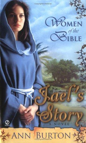 Women of the Bible: Jael's Story: A Novel, Ann Burton