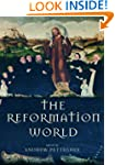 The Reformation World (Routledge Worlds)