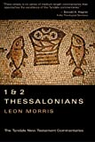 1 & 2 Thessalonians: An Introduction and Commentary (The Tyndale New Testament Commentaries, Vol. 13) (0802800343) by Morris, Leon