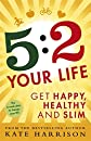 5:2 Your Life: Get Happy, Healthy and Slim