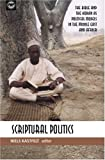 Scriptural Politics: The Bible and the Koran as Political Models in the Middle East and Afica