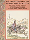 img - for Watermelons, Walnuts, and the Wisdom of Allah: And Other Tales of the Hoca book / textbook / text book