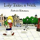 Lily Takes a Walk (0374444803) by Kitamura, Satoshi