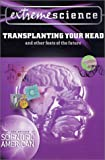 Extreme Science: Transplanting Your Head: And Other Feats of the Future (031226819X) by Jedicke, Peter