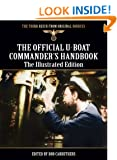 The Official U-boat Commander's Handbook - The Illustrated Edition (The Third Reich From Original Sources)