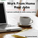 Work From Home Real Jobs: 7 Proven Methods To Make Money Online