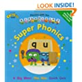 Phonics with the Alphablocks: Super Phonics (Phonics with Alphablocks)