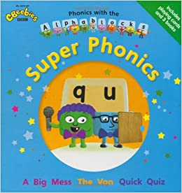 Phonics with the Alphablocks: Super Phonics Phonics with