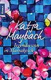 Irgendwann in Marrakesch - Katja Maybach