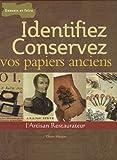 echange, troc Olivier Maupin - Identifiez et conservez vos papiers anciens : Manuel de reconnaissance du papier et de l'estampe