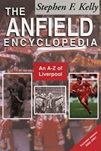 The Anfield Encyclopedia An A-z Of Liverpool Fc by Mainstream Publishing