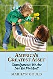 Americas Greatest Asset: Grandparents, We Are Not Yet Finished!