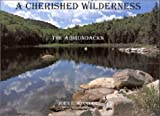 A Cherished Wilderness: The Adirondacks
