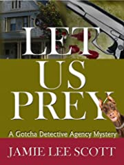 Let Us Prey (Book 1, Gotcha Detective Agency Mysteries) (Gotcha Detective Agency Series)