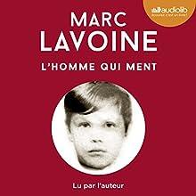 L'homme qui ment | Livre audio Auteur(s) : Marc Lavoine Narrateur(s) : Marc Lavoine