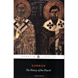 The History of the Church: From Christ to Constantine (Penguin Classics) ~ Eusebius