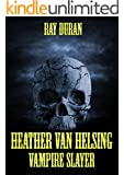 Heather Van Helsing : Vampire Slayer
