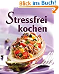 Stressfrei kochen: Geschickt vorkoche...