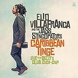 Caribbean Tinge: Live From Dizzy's Club Coca-Cola Elio Villafranca & The Jass Syncopators