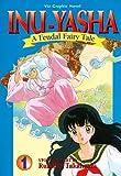 Inu-Yasha : A Feudal Fairy Tale, Vol. 1