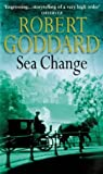 Sea Change (0552146021) by ROBERT GODDARD