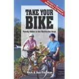 Take Your Bike: Family Rides in the Rochester (NY) Area - second edition ~ Rich Freeman
