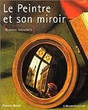 echange, troc France Borel - Le Peintre et son miroir