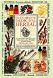 img - for The Complete Medicinal Herbal: A Practical Guide to the Healing Properties of Herbs, with More Than 250 Remedies for Common Ailments book / textbook / text book
