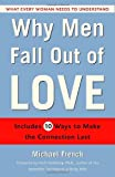 Why Men Fall Out of Love: What Every Woman Needs to Understand (0345492919) by French, Michael