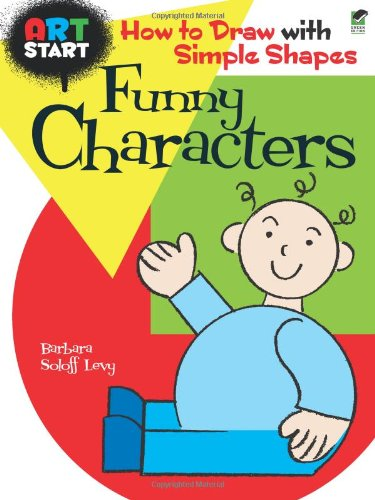 Art Start Funny Characters: How to Draw with Simple Shapes