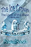 The Ice Crown (Lords of the Moon Trilogy)
